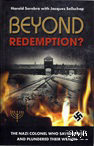 Beyond Redemption? The Nazi Colonel Who Saved Jews and Plundered Their Wealth