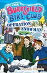 Burksfield Bike Club #4: Operation Snowman