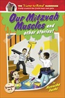 Our Mitzvah Muscles & Other Stories