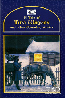 The Yom Tov Series - A Tale of Two Wagons and other Chanukah Stories
