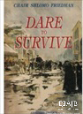 Dare to Survive (abridged)