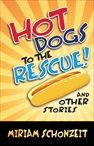 Hot Dogs to the Rescue & Other Stories