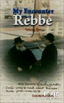 My Encounter with the Rebbe Vol. 2