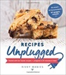 Recipes Unplugged Cookbook