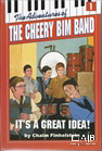 The Adventures of the Cheery Bim Band Vol. 1: It's a Great Idea!
