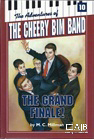 The Adventures of the Cheery Bim Band Vol. 10: The Grand Finale!